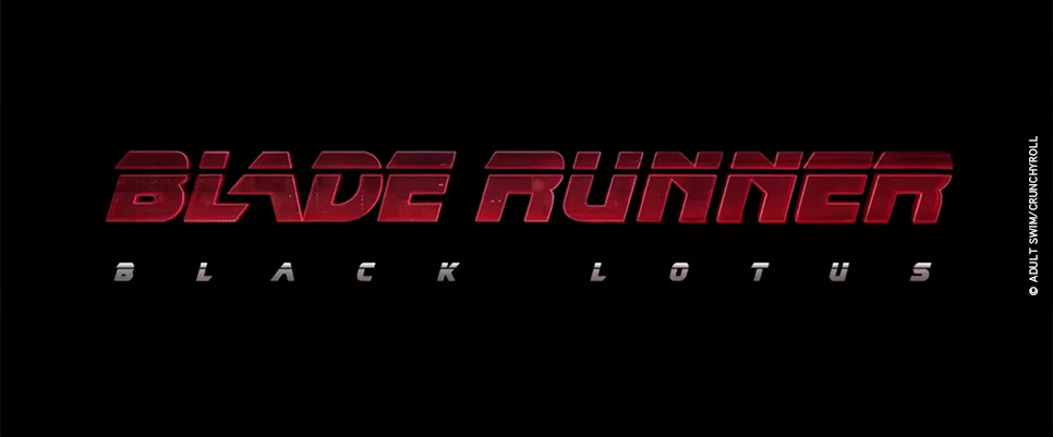 >> BLADE RUNNER: Neue Anime-Serie in Planung!